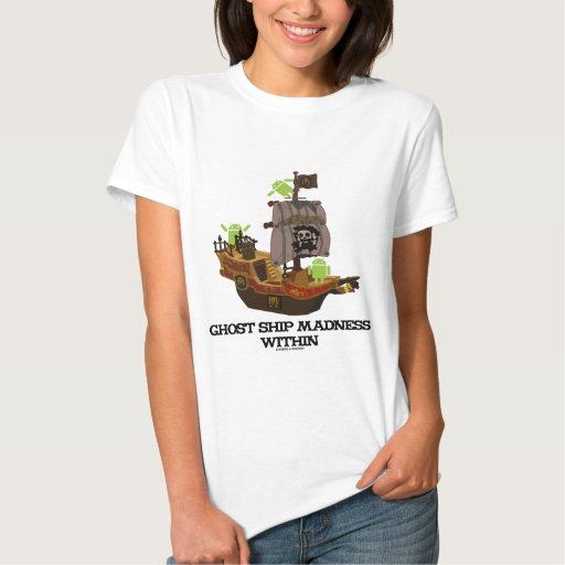 Ghost Ship Madness Within (Android Developer) Shirt T-Shirt, Hoodie, Sweatshirt