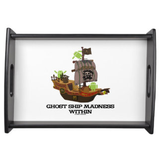 Ghost Ship Madness Within Android Software Geek Food Tray