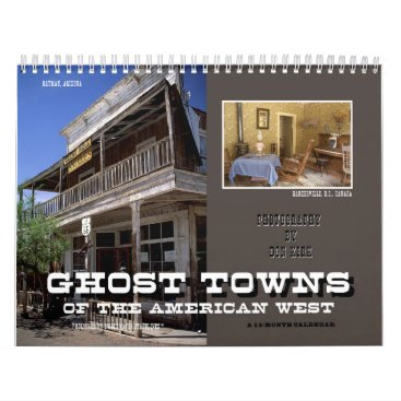 SweetwaterStagelines Ghost Towns of the American West Calendar