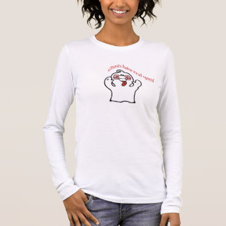 ghosts have real spirit long sleeve T-Shirt