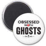 Ghosts Obsessed 2 Inch Round Magnet