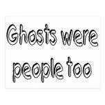Ghosts Were People Too Postcard