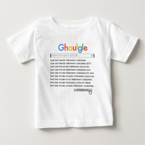 Ghoulgle Last Minute Halloween Costume Search 2017 Baby T-Shirt