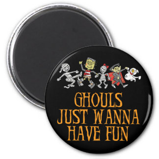 Ghouls Just Wanna Have Fun Magnet Magnet