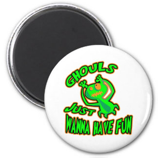 Ghouls Just Wanna Have Fun Magnets