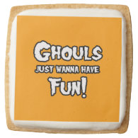 GHOULS JUST WANNA HAVE FUN -.png Square Sugar Cookie