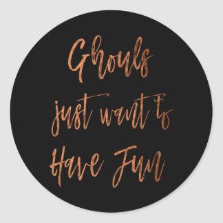 Ghouls Just Want to Have Fun Halloween Invitation Classic Round Sticker