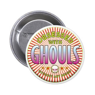 Ghouls Obsessed R Pinback Buttons