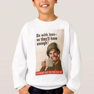 GI Do With Less Poster Sweatshirt