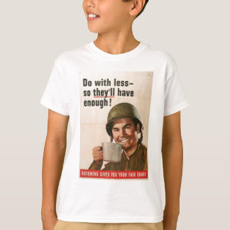 GI Do With Less Poster T-Shirt