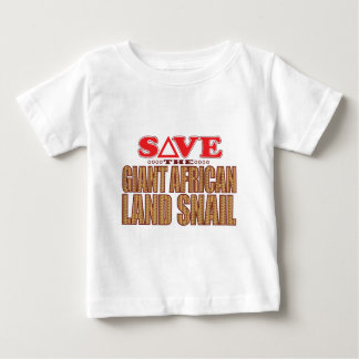 Giant African Land Snail Save Baby T-Shirt