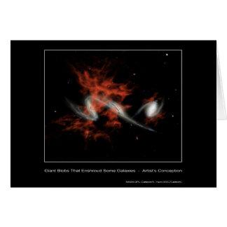 Giant Blobs That Enshroud Some Galaxies – Artist's Card