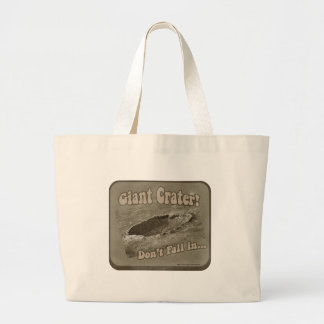 Giant Crater Funny Warning Large Tote Bag