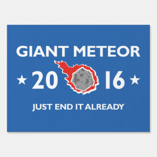 Giant Meteor 2016 Lawn Sign