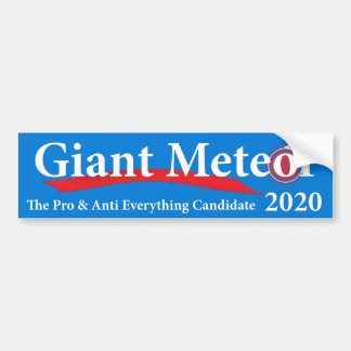 Giant Meteor 2020 Pro & Anti Everything Candidate Bumper Sticker
