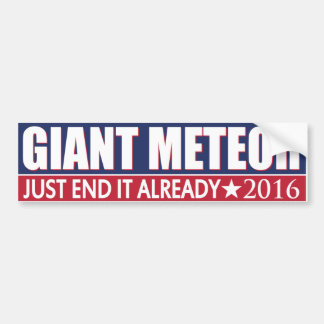 GIANT METEOR FOR PRESIDENT 2016 BUMPER STICKER