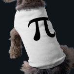 "Giant &quot;Pi&quot; Symbol Shirt<br><div class=""desc"">Perfect for your brainy dog!</div>"