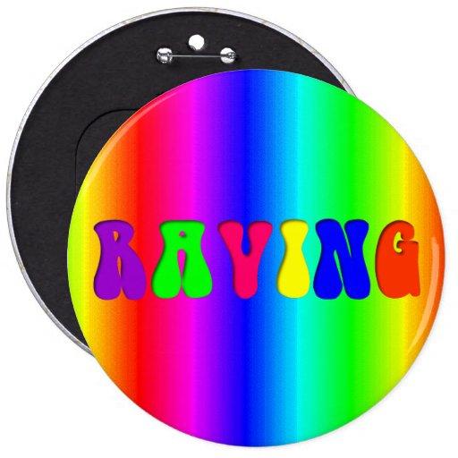 Giant RAVING Rainbow 6 Inch Round Button