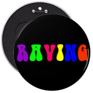 Giant RAVING Rainbow Pinback Button