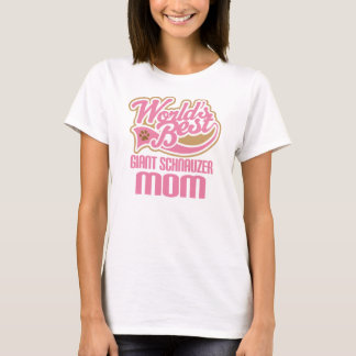 Giant Schnauzer Mom Dog Breed Gift T-Shirt