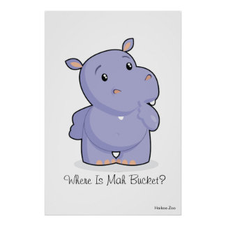 Giant 'Where Is Mah Bucket' Hippo Poster