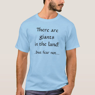 Giants in the land? GOD is Bigger! T-Shirt