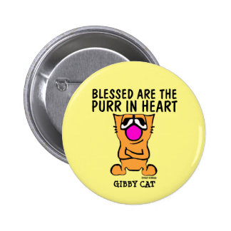 GIBBY CAT buttons, BLESSED ARE THE PURR IN HEART Pinback Button