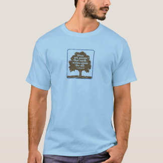Gibran Quote About Trees T-Shirt
