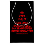 [Skull crossed bones] keep calm and schlemiel, schlimazel, hasenpfeffer incorporated!  Gift Bag Small Gift Bag