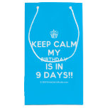 [Cupcake] keep calm my birthday is in 9 days!!  Gift Bag Small Gift Bag