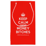 [Crown] keep calm gimme money bitches  Gift Bag Small Gift Bag