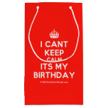 [Crown] i cant keep calm its my birthday  Gift Bag Small Gift Bag