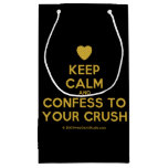 [Love heart] keep calm and confess to your crush  Gift Bag Small Gift Bag