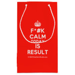 [Crown] f*#k calm today is result  Gift Bag Small Gift Bag