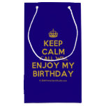 [Crown] keep calm y'all will enjoy my birthday  Gift Bag Small Gift Bag
