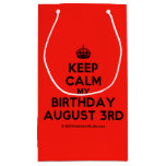 [Crown] keep calm my birthday august 3rd  Gift Bag Small Gift Bag