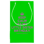 [Crown] keep calm its my little sister birthday  Gift Bag Small Gift Bag