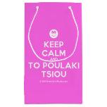 [Smile] keep calm and to poulaki tsiou  Gift Bag Small Gift Bag