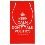 [Crown] keep calm and don't talk politics  Gift Bag Small Gift Bag