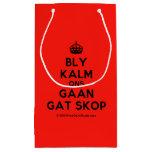 [Crown] bly kalm ons gaan gat skop  Gift Bag Small Gift Bag