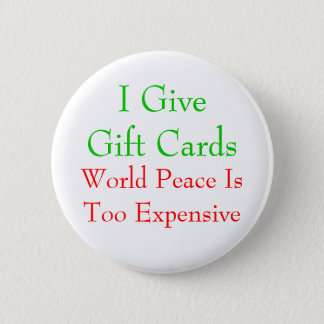 Gift Cards or World Peace Pinback Button