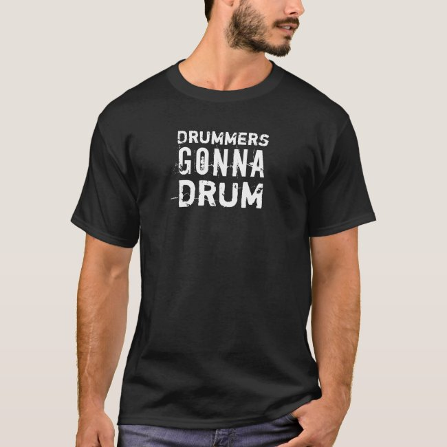 Gift for Drummers Drumming T Shirt Gonna Drum