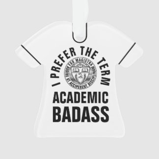 Gift For Teacher/Professor Academic Badass 2-sided Ornament