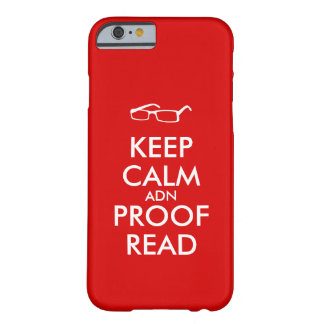 Gift for Writers Keep Calm and Proofread Barely There iPhone 6 Case