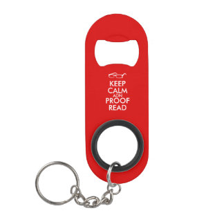 Gift for Writers Keep Calm and Proofread Keychain Bottle Opener