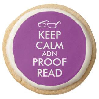 Gift for Writers Keep Calm and Proofread Round Shortbread Cookie
