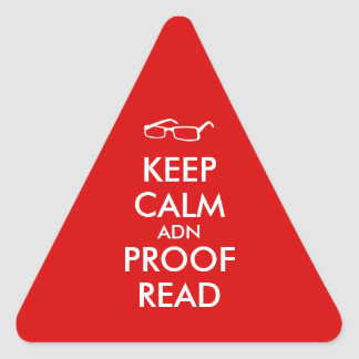 Gift for Writers Keep Calm and Proofread Triangle Sticker