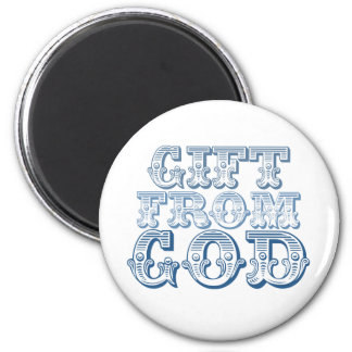 GIFT FROM GOD in Blue 2 Inch Round Magnet