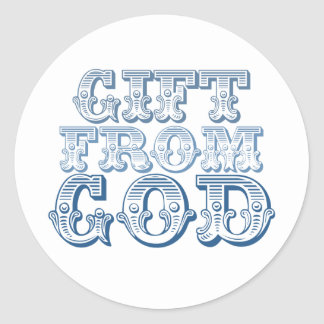 GIFT FROM GOD in Blue Classic Round Sticker
