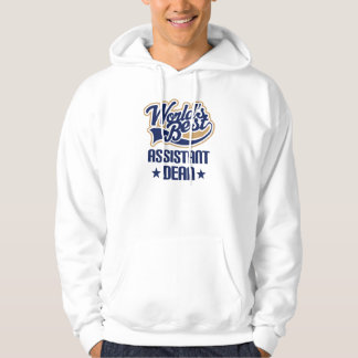 Gift Idea For Assistant Dean (Worlds Best) Hoodie